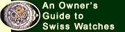 An Owner's Guide to Swiss Watches